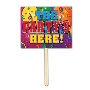 THE PARTYS HERE YARD SIGN 55918